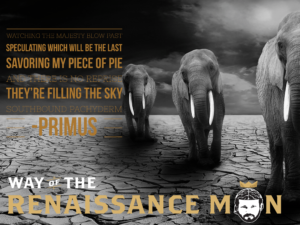 19-08AUG14-primus-quote-southbound-pachyderm way of the renaissance man starring jim woods