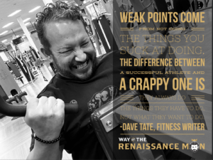 WednesdayWisdom from Way Of The Renaissance Man Starring Jim Woods On Overcoming Weakness Quote Dave Tate