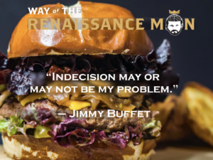 indecision quote jimmy buffett way of the renaissance man